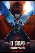 El Chapo and the Curse of the Pirate Zombies